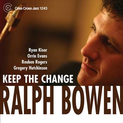 Ralph Bowen, Keep The Change